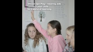 Connecting your child to the world with Oticon Opn Play™